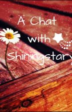 A Chat With Shiningstary: Know about people :) by Indianwriter