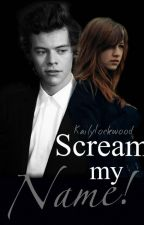 Scream My Name! H.S. by KailyLockwood