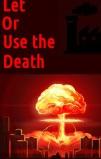 L.O.U.D | Let Or Use the Death... | (Suite de M.U.T.E) by EstanxU