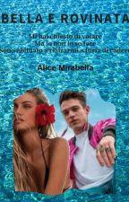 Bella e Rovinata by AliceMirabella9