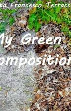 My Green Composition by ArtistaFrancescoTerr