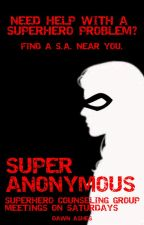 Super Anonymous by dawnashes