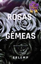 Rosas Gêmeas by ErlemP
