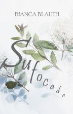 Sufocada by BelaBorboleta
