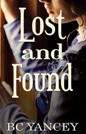 Lost and Found (Complete) by BritCYancey