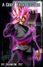 A God's True Justice: RWBY x Male Goku Black Reader by ShaNEON_757