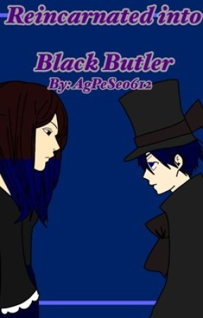 Reincarnated Into Black Butler [As Ciel Phantomhive's Sister