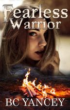 Fearless Warrior: Isaacson Trilogy Book Two (Complete) by BritCYancey