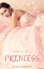How to be a princess © by byMissGranger