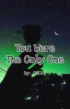 You Were The Only One | Tyrus by _CCCM_