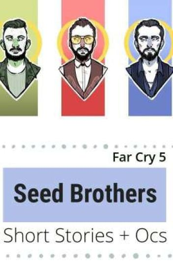 Far Cry 5 Seed Brothers Short Stories Ocs Courtney Wattpad