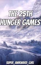 The 25th Hunger Games (Restart) by super_awkward_girl