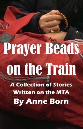 Prayer Beads on the Train