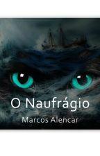 O naufrágio by MarcosAlencar474