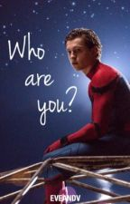 Who are you? | Peter Parker by EveandV