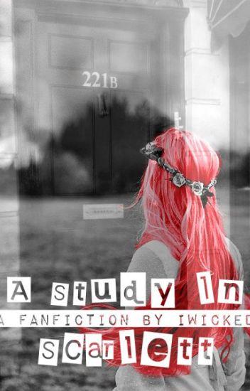 A Study In Scarlett (Sherlock X OC)