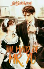 The Maid of Mr. Yu✔️ (Yu Series #1) by BinibiningEmWP