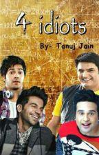 4 IDIOTS by Tanuj_jain