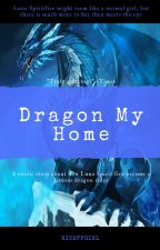 Dragon my home by richffgirl