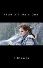 After All She's Done  by O_Shasera