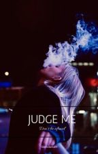 JUDGE ME by giselledanna04