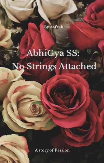 AbhiGya SS ~ No Strings Attached