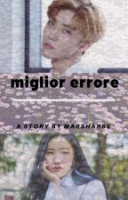 Miglior Errore by Marshayang