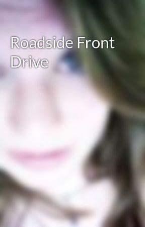 Roadside Front Drive by Gennie
