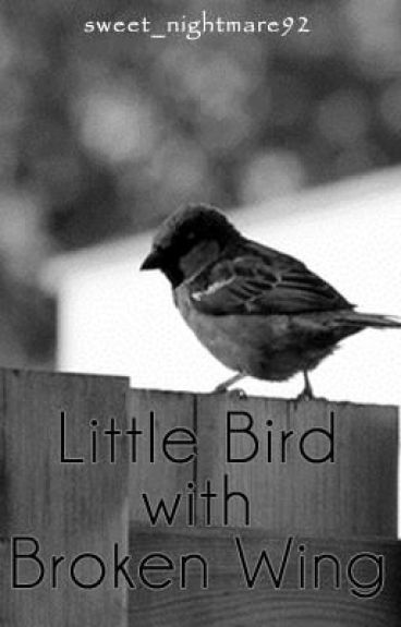 Little Bird with Broken Wing by sweet_nightmare92