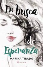 En Busca de Esperanza. (Pronto publicada por la Editorial Samarcanda). by EsperanzaM87