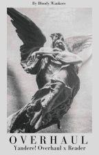 O v e r h a u l || Kai Chisaki x Reader by Bloody_Wankers