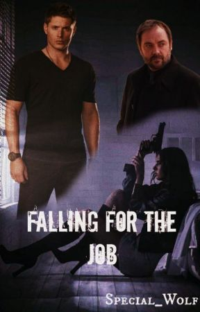 Falling for the Job (Supernatural FanFic) by special_wolf