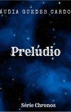 Prelúdio by ClaudiaCardess