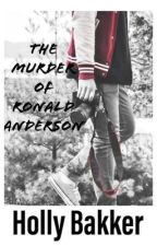 The Murder Of Ronald Anderson by RavenMaple