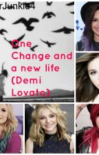 One change and a new life(Demi Lovato) by SoccerJunkie4