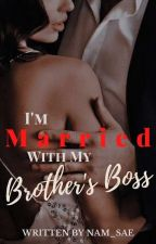 I'm married with my brother's boss by Nam_Sae