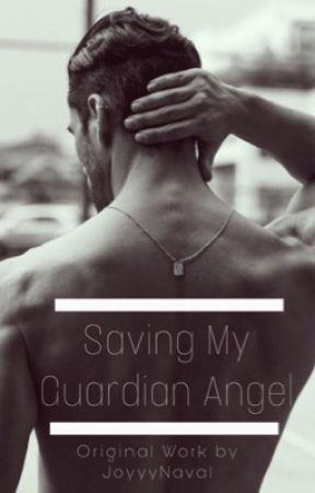 Saving My Guardian Angel by JoyyyNaval