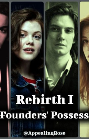 Rebirth : The Founders' Possessions (Harry Potter Fanfiction) - Rose