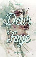 Dear Faye by JhingBautista