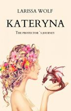 Kateryna - The Protector's Journey by larissawolf92