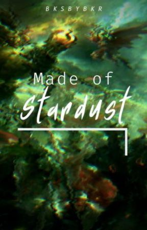 (We are all) Made of Stardust by BksbyBkr