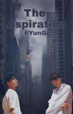 The Aspiration || Yungi [Completed] by StrayTiny