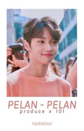 pelan-pelan | produce x 101 by Rocketssi