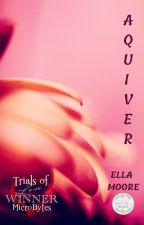 AQUIVER || Award-winning short stories about love won and lost by EllaMooreAuthor