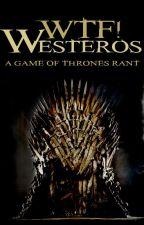 WTF! Westeros by cndelo