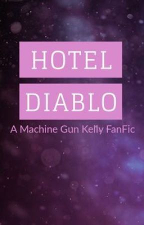 Hotel Diablo A Machine Gun Kelly Fanfic Am I Wrong For Being
