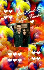 Our Kind Of Love Rucas by Rucasuniverse