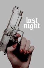 LAST NIGHT ( EMILY PRENTISS ) by wasteIandbaby