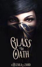 The Glass Oath by huzailazahid