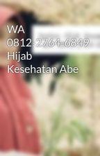 WA 0812-2764-6849 Hijab Kesehatan Abe by hijab_kesehatan_abe